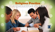 Religious Practice is Preparation for Life